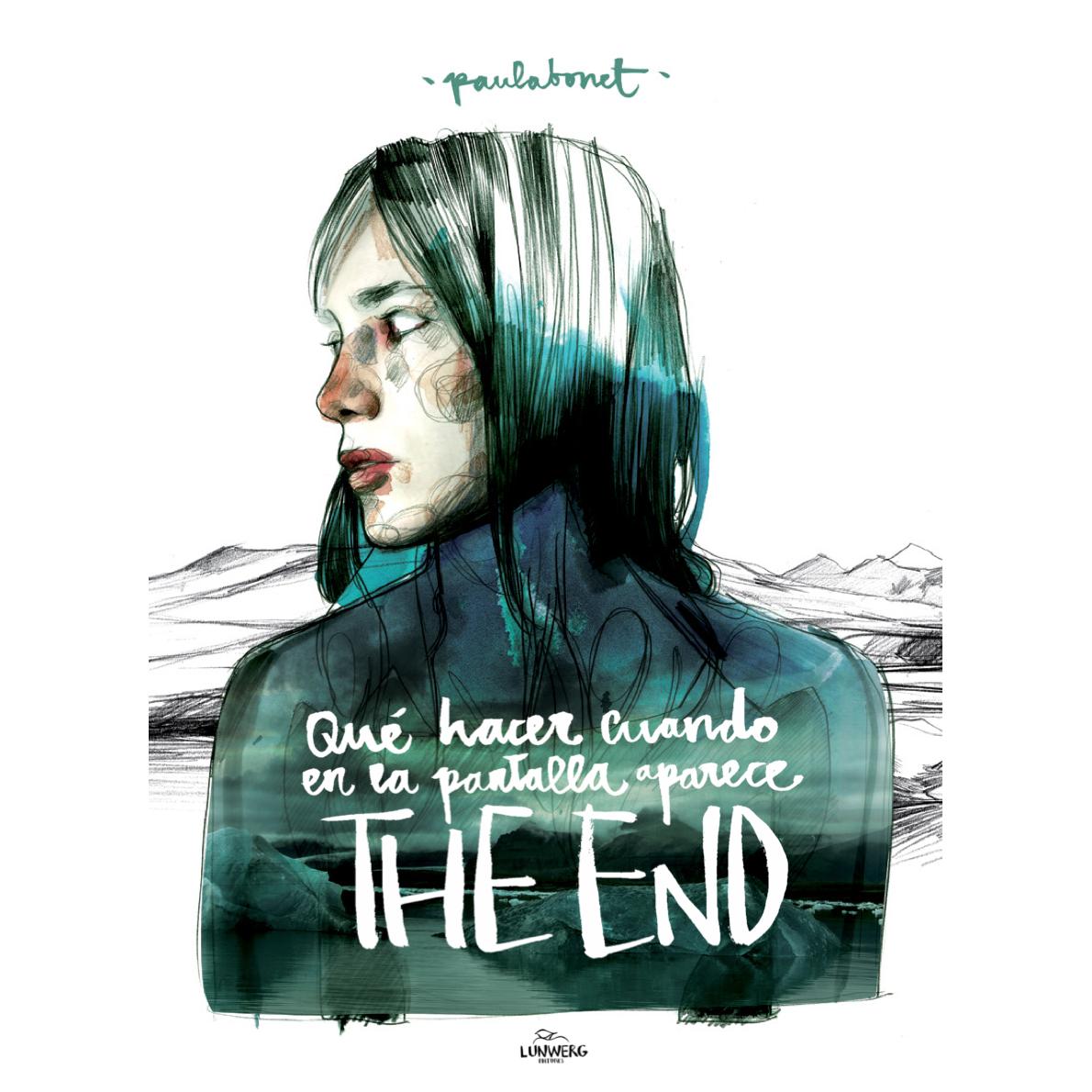Qué hacer cuando en la pantalla aparece The End es el nuevo libro de Paula Bonet que saldrá a la venta el 6 de marzo.