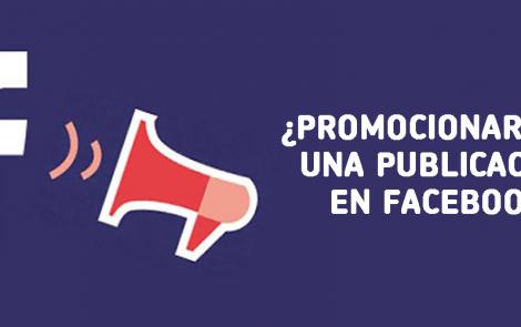 ¿Promocionar o no promocionar una publicación en Facebook?