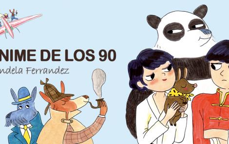 Candela Ferrández – Anime de los 90