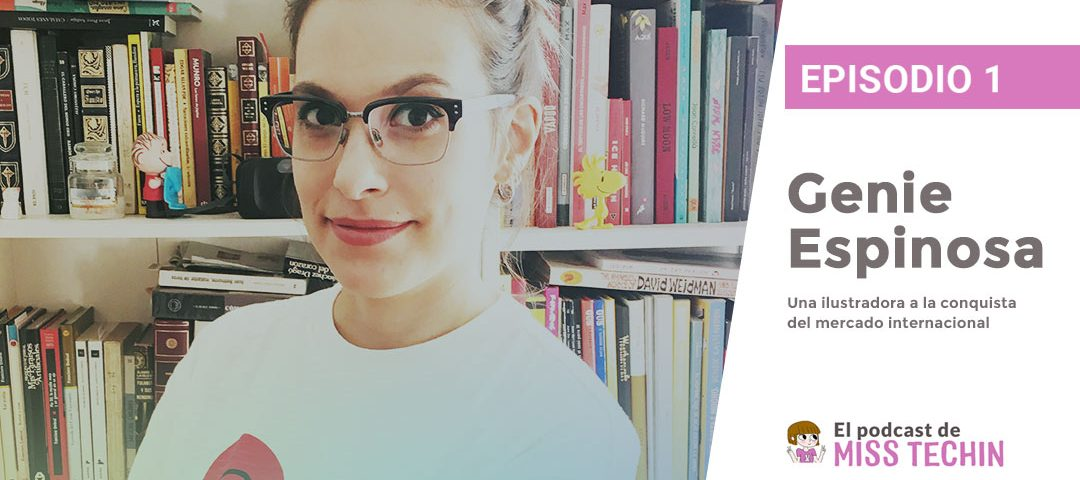 Genie Espinosa, una ilustradora de Barcelona a la conquista del mercado internacional (incluye Podcast)