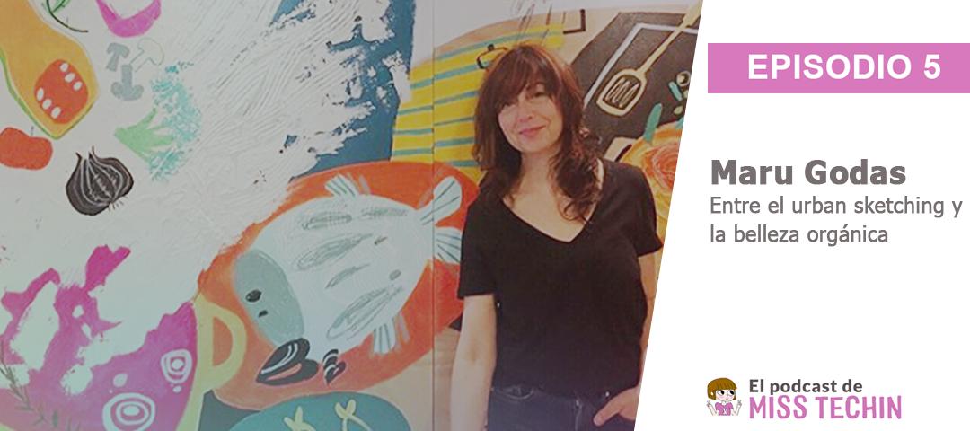 Entrevista a Maru Godas, entre el urban sketching y la belleza orgánica (incluye podcast)